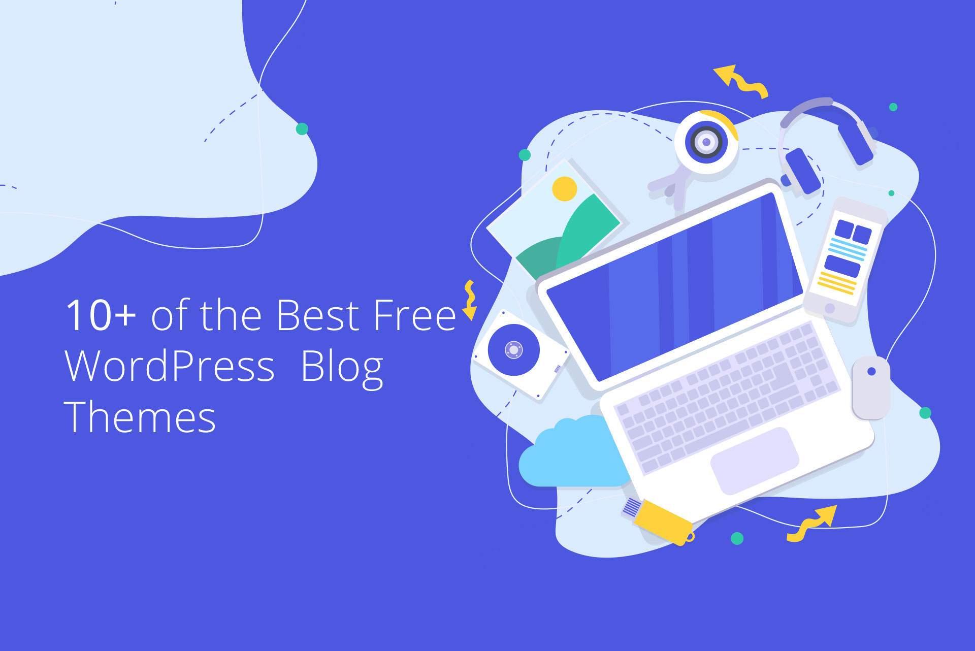 10+ of the Best Free WordPress  Blog Themes for 2019